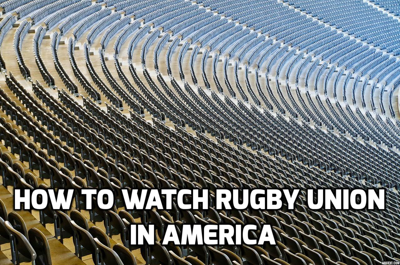 how to watch rugby union in america